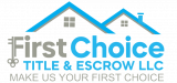 First Choice Title & Escrow LLC